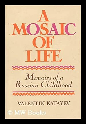 A Mosaic of Life : Or, the: Kataev, Valentin (1897-1986)