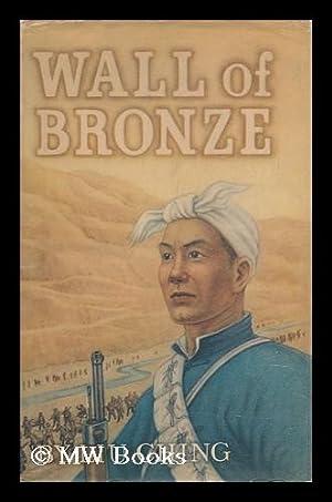 Wall of Bronze: Liu, Ching