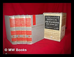 The New Illustrated Medical Encyclopedia for Home Use; a Practical Guide to Good Health. Compiled ...