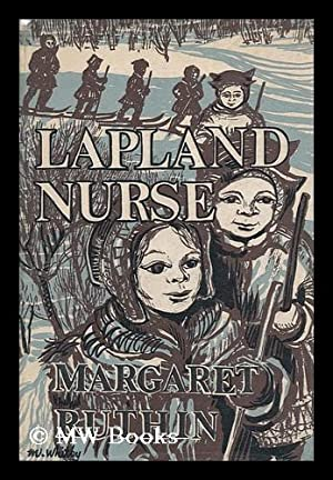 Lapland Nurse: Ruthin, Margaret ; Whitby, Marie (Illus. )