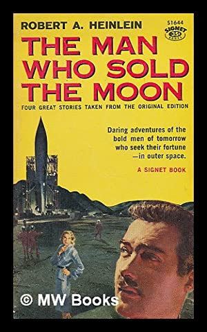 The man who sold the moon: Heinlein, Robert A.