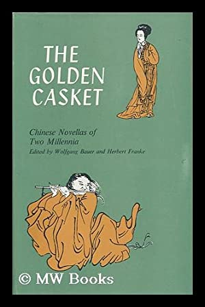 The Golden Casket : Chinese Novellas of: Bauer, Wolfgang
