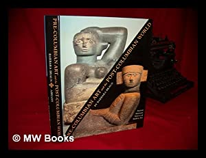Pre-Columbian Art and the Post-Columbian World : Ancient American Sources of Modern Art: Braun, ...