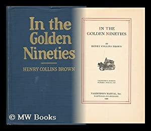 In the Golden Nineties, by Henry Collins Brown: Brown, Henry Collins