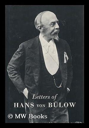 Letters of Hans Von Bulow to Richard: Bulow, Hans Von