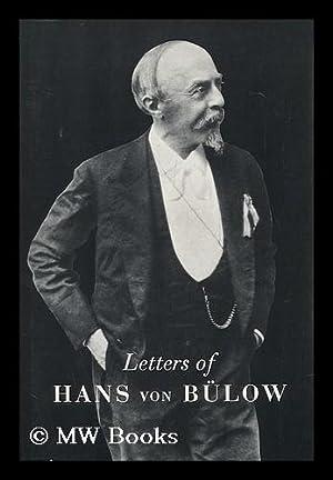 Letters of Hans Von Bülow to Richard: Bulow, Hans Von