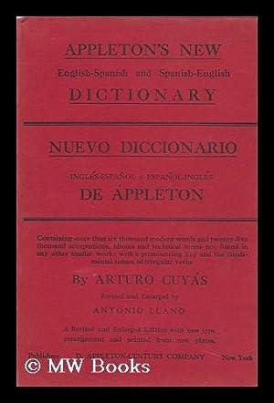 Appleton's New English-Spanish and Spanish-English Dictionary; .: Cuyas, Arturo