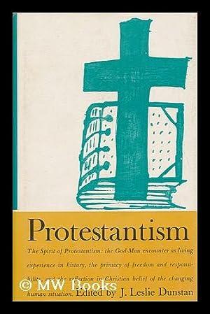 Protestantism: Dunstan, J. Leslie (John Leslie) (1901-)