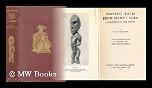 Ancient Tales from Many Lands : a Collection of Folk Stories / by R. M. Fleming ; with an ...
