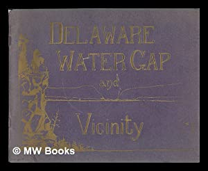The Delaware Water Gap and Vicinity: L. H. Nelson