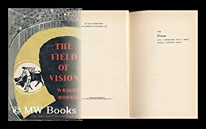 The Field of Vision / Wright Morris: Morris, Wright