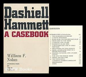 Dashiell Hammett; a Casebook [By] William F. Nolan. with an Introd. by Philip Durham: Nolan, ...