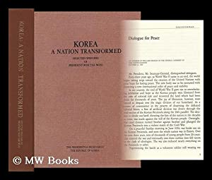 Korea, a Nation Transformed : Selected Speeches of Roh Tae Woo, President of the Republic of Korea:...