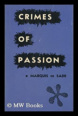 Crimes of Passion. Edited and Translated by Wade Baskin: Sade, Marquis De