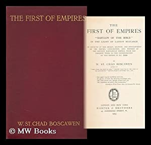"""The First of Empires, """"Babylon of the Bible"""" in the Light of Latest Research: an Account of..."""