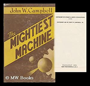 The Mightiest Machine; Illus. by Robert Pailthorpe: Campbell, John Wood (1910-1971)
