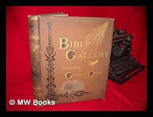 The Bible Gallery / Illustrated by Gustave Dore ; with Memoir of Doré and Descriptive Letter-Press ...
