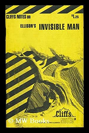 Invisible Man - Notes. [Cliffs Notes on: Ellison, Ralph and