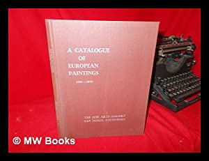 A Catalogue of European Paintings, 1300-1870 [Exhibition Catalogue]: Fine Arts Gallery Of San Diego