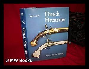 Dutch Firearms / Arne Hoff ; Edited by Walter A. Stryker: Hoff, Arne. Stryker, Walter Albert (...