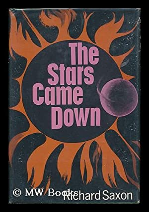 The Stars Came Down, by Richard Saxon: Morrissey, Joseph Lawrence. (Pseud: Richard Saxon)