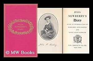 Julia Newberry's Diary, with an Introduction by: Newberry, Julia Rosa