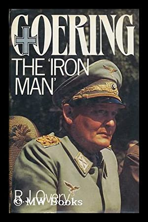 "Goering, the ""Iron Man"": Overy, R. J."