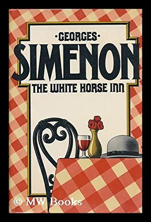 The White Horse Inn / by Georges: Simenon, Georges (1903-1989)