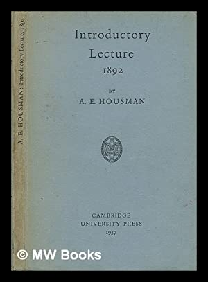Introductory lecture, delivered before the faculties of: Housman, A. E.