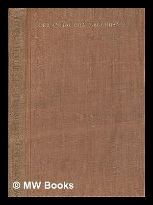 Der Antiquariats-Buchhandel; ein Lehrbuch fur junge Antiquare: Wendt, Bernhard