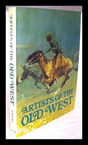 Artists of the Old West: Ewers, John C.