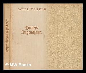 Martin Luthers Jugendjahre; Bilder und Legendum: Vesper, Will