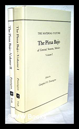 The Pima Bajo of Central Sonora, Mexico / by Campbell W. Pennington. [complete in 2 volumes]: ...