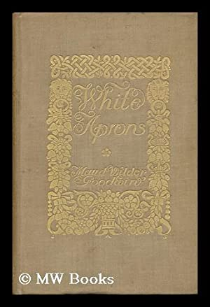White Aprons, a Romance of Bacon's Rebellion: Virginia, 1676. by Maud Wilder Goodwin .: Goodwin...