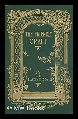The Friendly Craft; a Collection of American Letters: Hanscom, Elizabeth Deering (1865-1960)