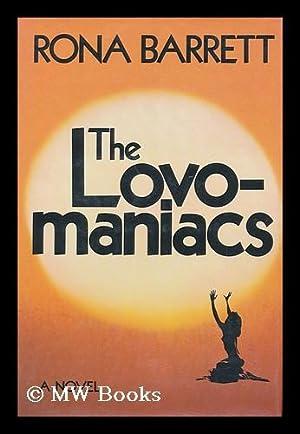 The Lovo-Maniacs; a Novel: Barrett, Rona