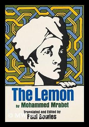 The Lemon; a Novel. Translated from the: Mrabet, Mohammed. Paul