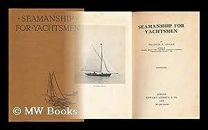 Seamanship for Yachtsmen: Cooke, Francis B.