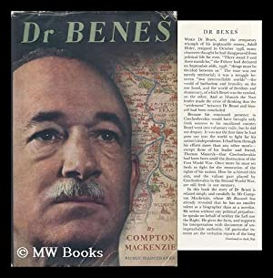 Dr. Benes, by Compton Mackenzie. with 15 Plates in Colour, 66 Black & White Illustrations in ...