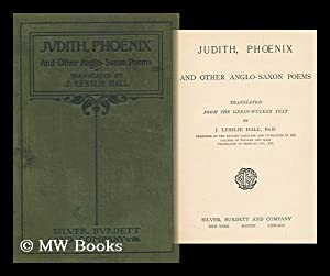 Judith, Phœnix, and Other Anglo-Saxon Poems. Translated: Hall, John Lesslie