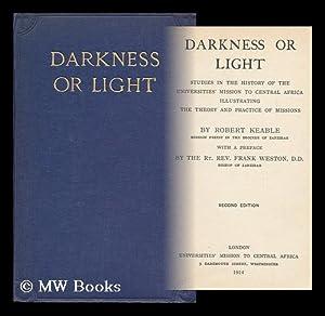 Darkness or Light : Studies in the: Keable, Robert