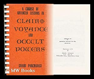 A Course of Advanced Lessons in Clairvoyance and Occult Powers .: Panchadasi, Swami