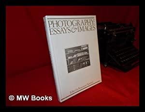 Photography, Essays & Images : Illustrated Readings: Newhall, Beaumont (Ed.