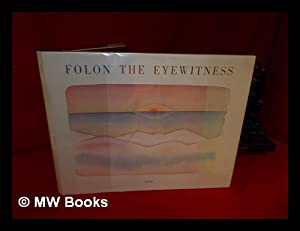 The Eyewitness : 26 Watercolors and a Text by the Artist / Folon: Folon, Jean Michel