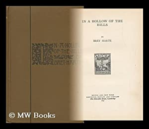 In a Hollow of the Hills, by Bret Harte: Harte, Bret