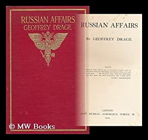 Russian Affairs / by Geoffrey Drage: Drage, Geoffrey (1860-)