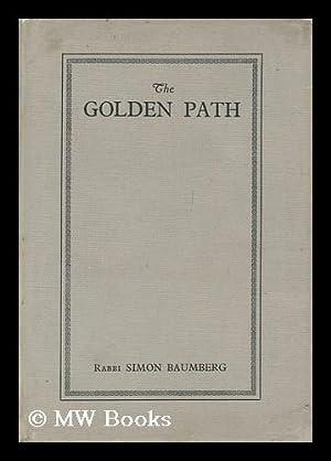 The Golden Path Illumination the Various Stages of Human Progress through Life, by Rabbi Simon ...
