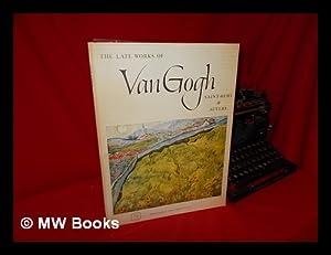 The Late Works of Van Gogh, Saint: Gogh, Vincent Van