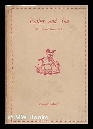 Father and Son : a Study in Two Temperaments / by Edmund Gosse: Gosse, Edmund William, Sir.