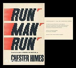 Run Man Run / Chester Himes: Himes, Chester B.